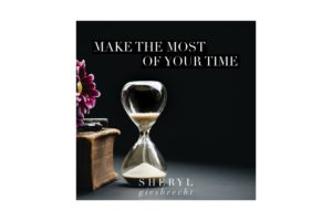 Make the Most of Your Time