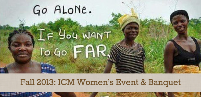 Fall 2013: ICM Women's Event & Banquet