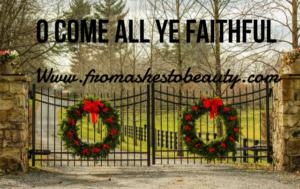 O Come All Ye Faithful!