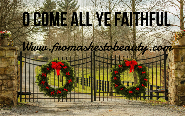 O Come All Ye Faithful!