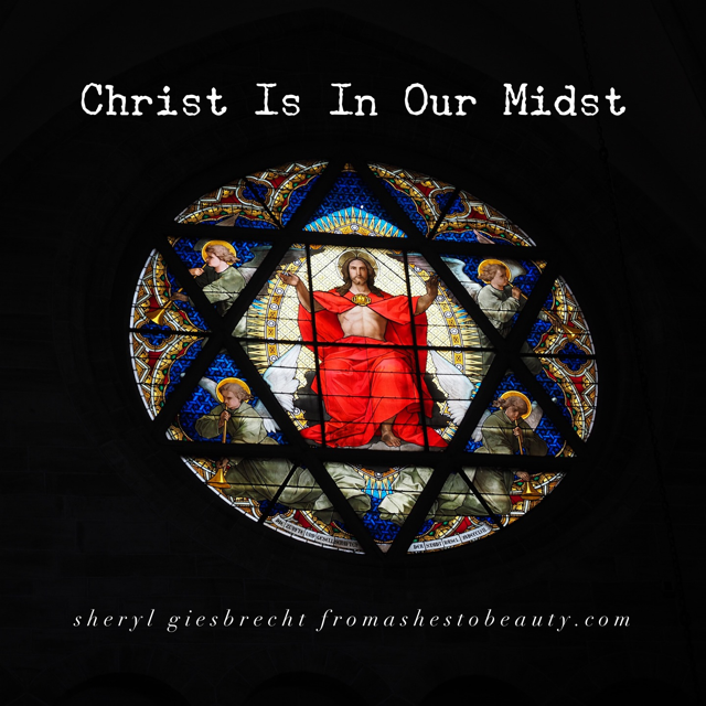 You are currently viewing Christ is in Our Midst