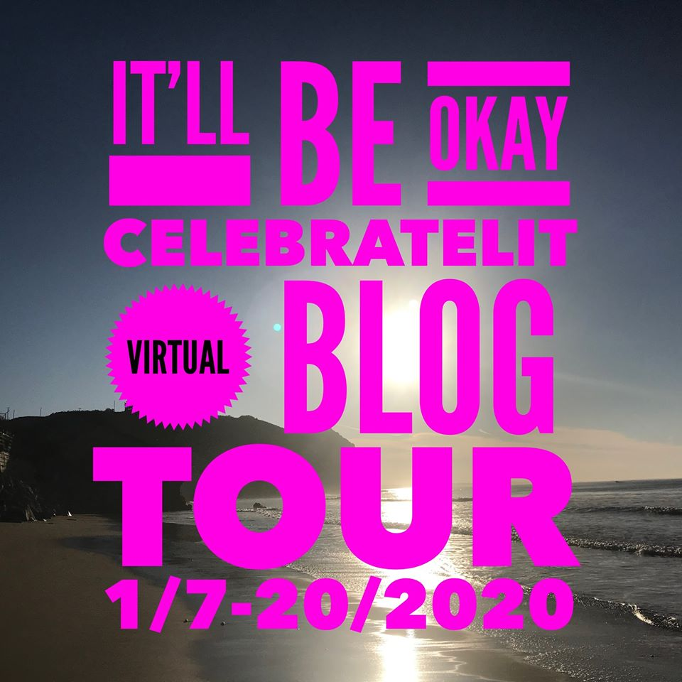 It'll Be Okay Virtual Blog Tour with CelebrateLit: 1/7-20/2020