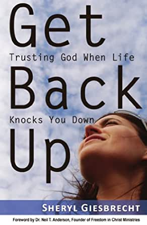 Get Back Up: Trusting God When Life Knocks You Down