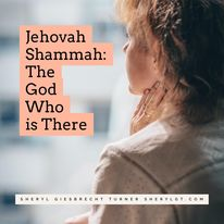 Read more about the article Jehovah Shammah – The God Who is There
