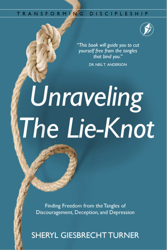 Unraveling the Lie-Knot: Finding Freedom from the Tangles of Discouragement, Deception, and Depression